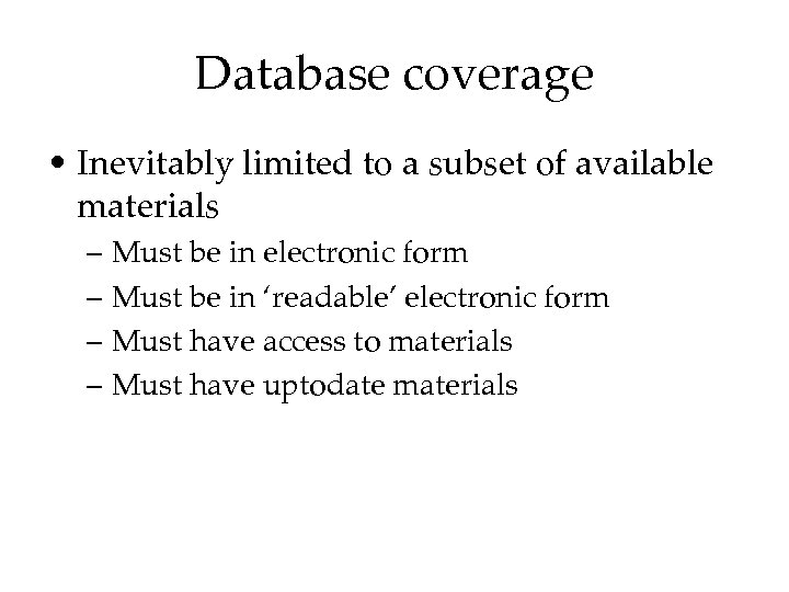 Database coverage • Inevitably limited to a subset of available materials – Must be