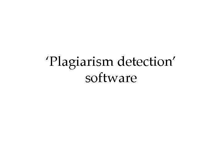 'Plagiarism detection' software