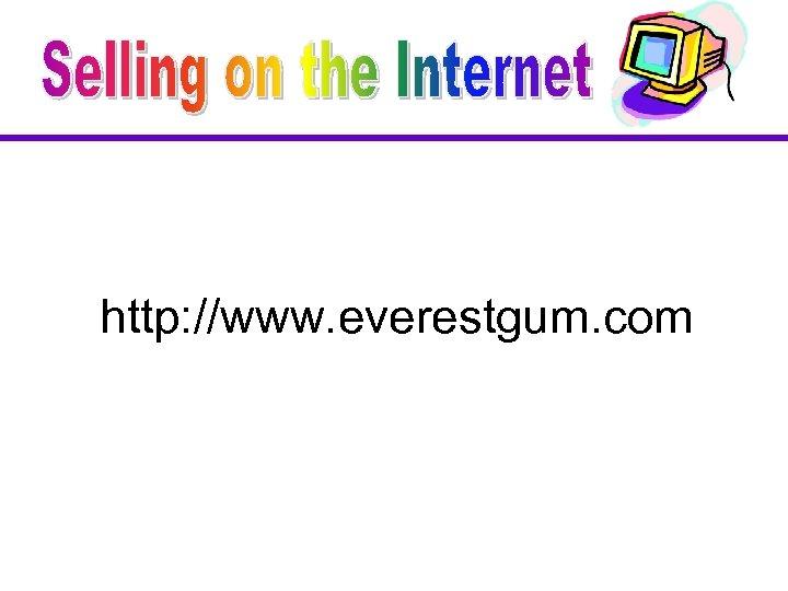 http: //www. everestgum. com