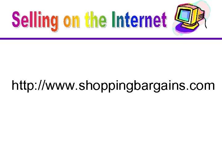 http: //www. shoppingbargains. com