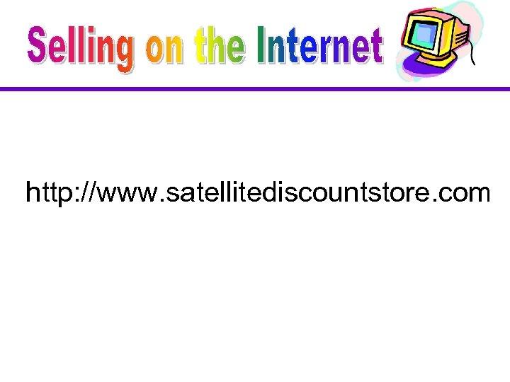 http: //www. satellitediscountstore. com