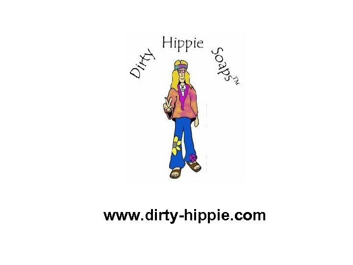 www. dirty-hippie. com