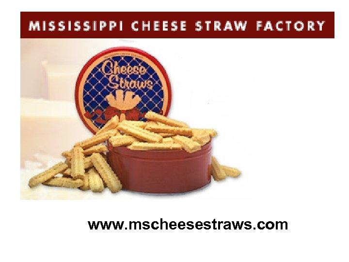www. mscheesestraws. com