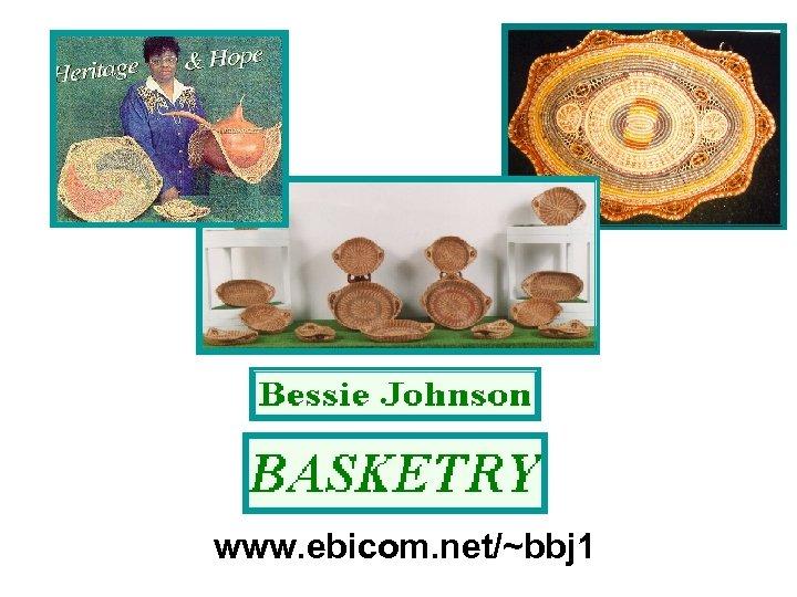 www. ebicom. net/~bbj 1