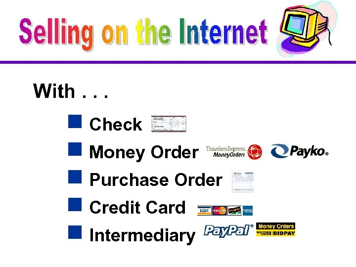 With. . . g Check g Money Order g Purchase Order g Credit Card