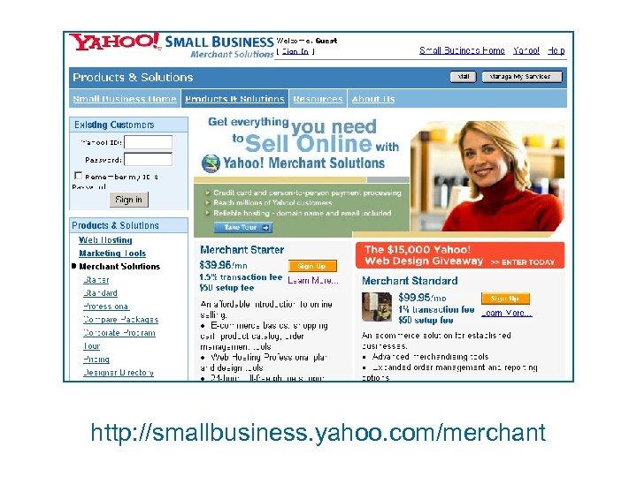 http: //smallbusiness. yahoo. com/merchant