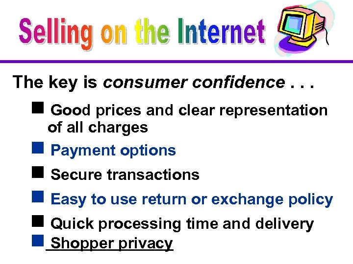 The key is consumer confidence. . . g Good prices and clear representation of