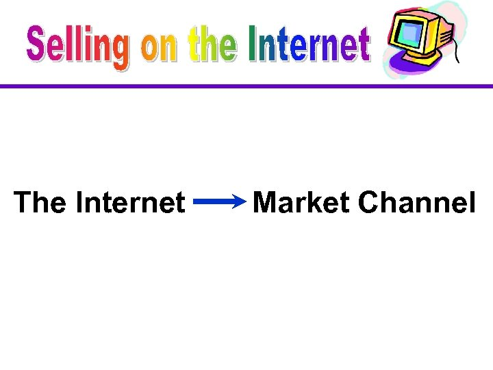 The Internet Market Channel