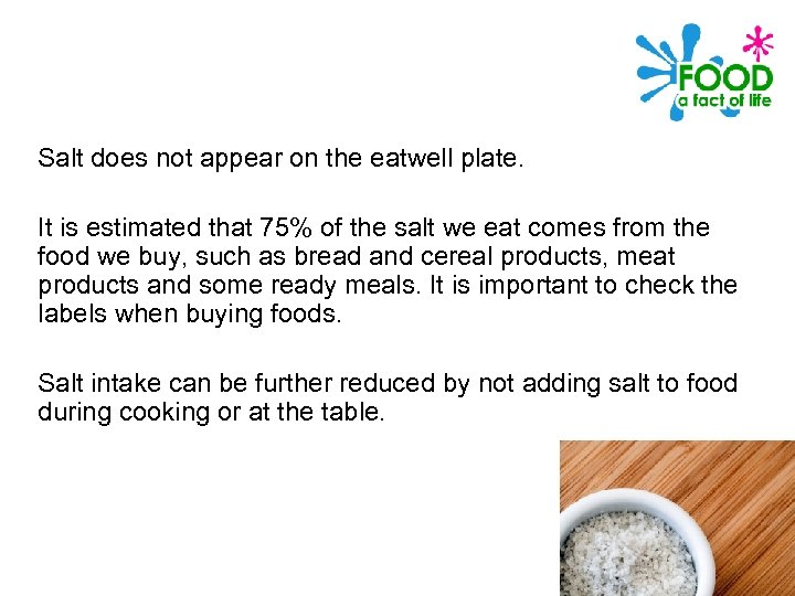 Salt does not appear on the eatwell plate. It is estimated that 75% of