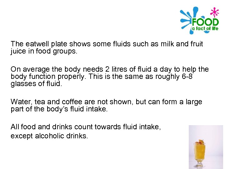The eatwell plate shows some fluids such as milk and fruit juice in food