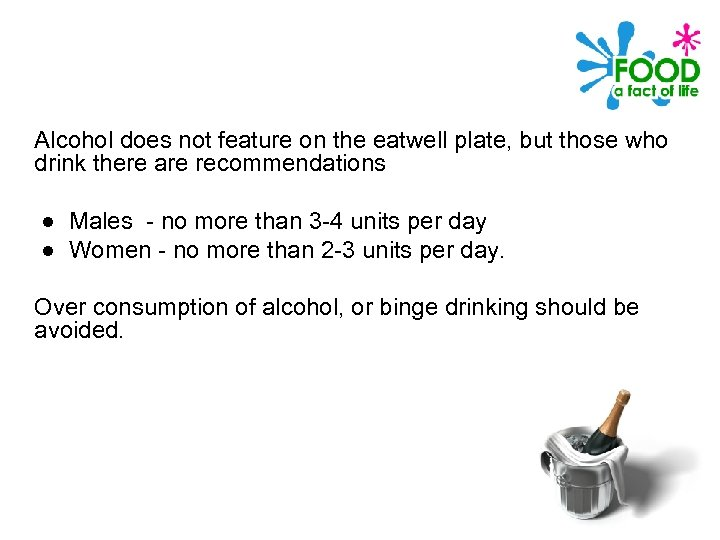Alcohol does not feature on the eatwell plate, but those who drink there are