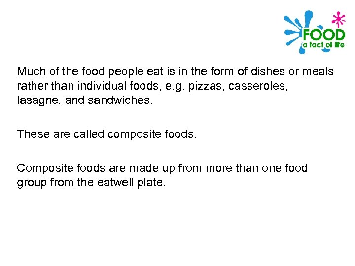 Much of the food people eat is in the form of dishes or meals