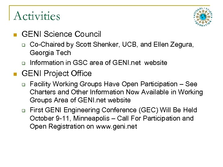 Activities n GENI Science Council q q n Co-Chaired by Scott Shenker, UCB, and