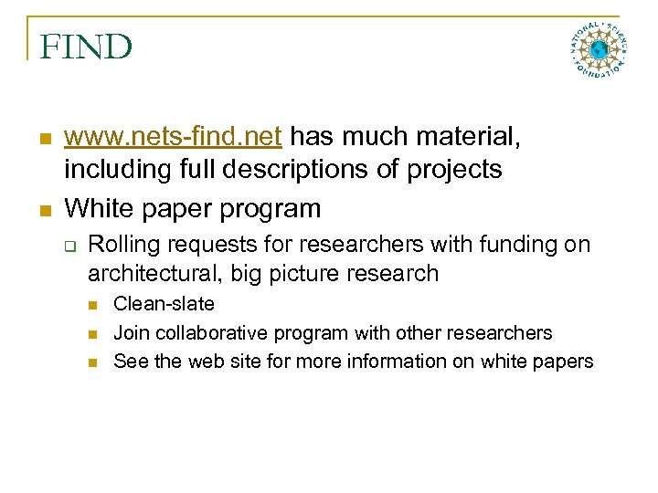 FIND n n www. nets-find. net has much material, including full descriptions of projects