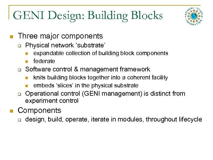 GENI Design: Building Blocks n Three major components q Physical network 'substrate' n n
