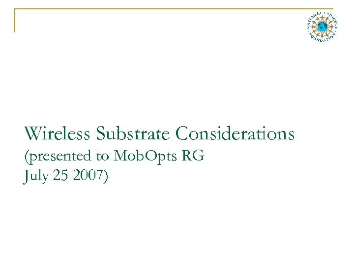 Wireless Substrate Considerations (presented to Mob. Opts RG July 25 2007)