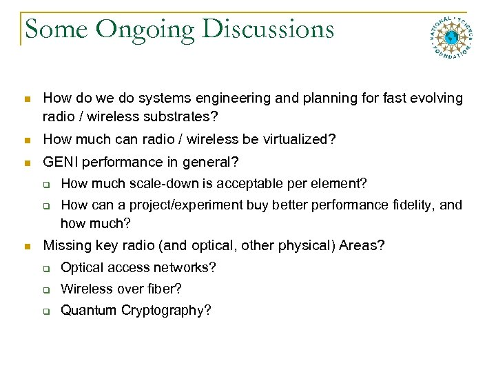 Some Ongoing Discussions n How do we do systems engineering and planning for fast