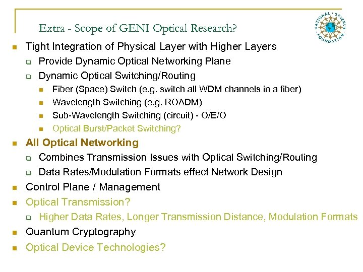 Extra - Scope of GENI Optical Research? n Tight Integration of Physical Layer with