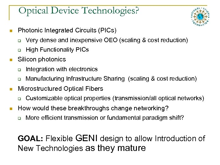 Optical Device Technologies? n Photonic Integrated Circuits (PICs) q Very dense and inexpensive OEO