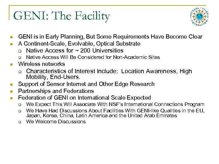 GENI: The Facility n n GENI is in Early Planning, But Some Requirements Have
