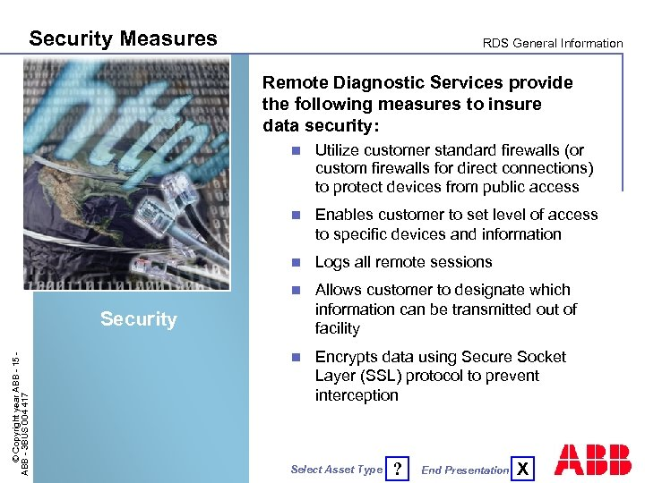 Security Measures RDS General Information Remote Diagnostic Services provide the following measures to insure
