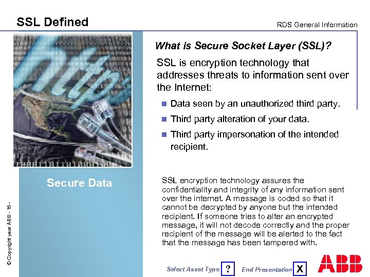 SSL Defined RDS General Information What is Secure Socket Layer (SSL)? SSL is encryption