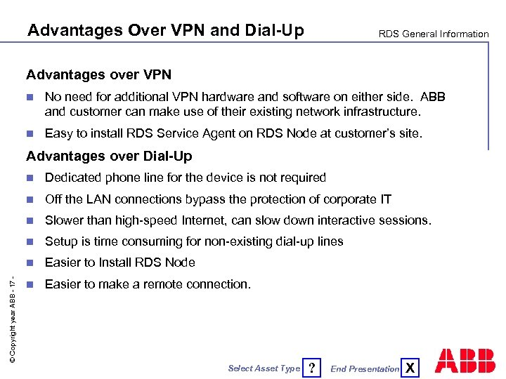 Advantages Over VPN and Dial-Up RDS General Information Advantages over VPN n No need