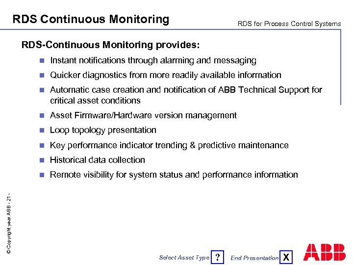 RDS Continuous Monitoring RDS for Process Control Systems RDS-Continuous Monitoring provides: Instant notifications through