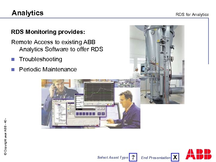 Analytics RDS for Analytics RDS Monitoring provides: Remote Access to existing ABB Analytics Software