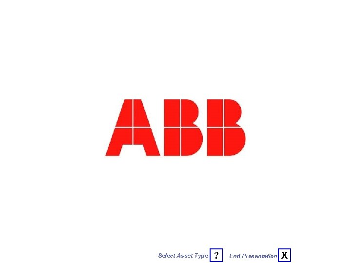 ABB logo Select Asset Type ? End Presentation X