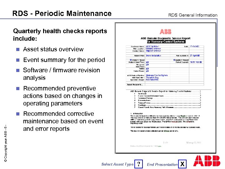 RDS - Periodic Maintenance RDS General Information Quarterly health checks reports include: Asset status