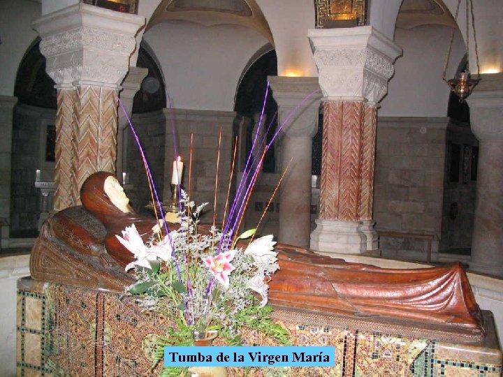 Tumba de la Virgen María