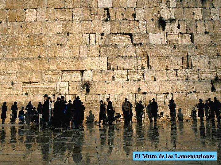 El Muro de las Lamentaciones
