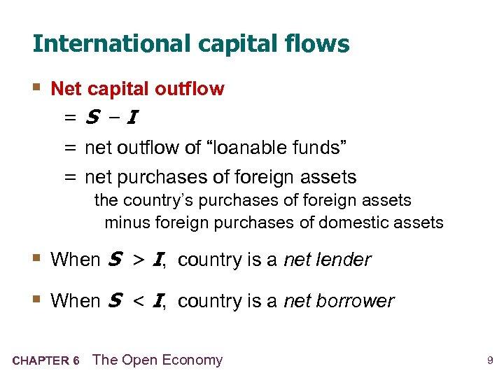"International capital flows § Net capital outflow =S –I = net outflow of ""loanable"