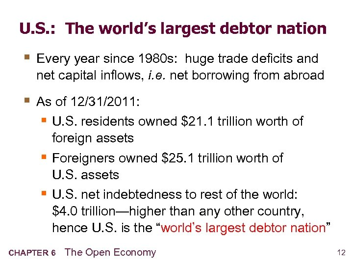 U. S. : The world's largest debtor nation § Every year since 1980 s:
