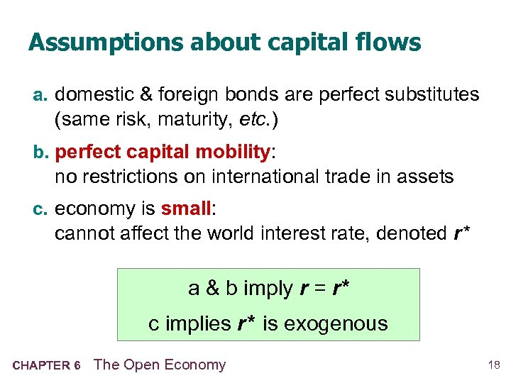 Assumptions about capital flows a. domestic & foreign bonds are perfect substitutes (same risk,