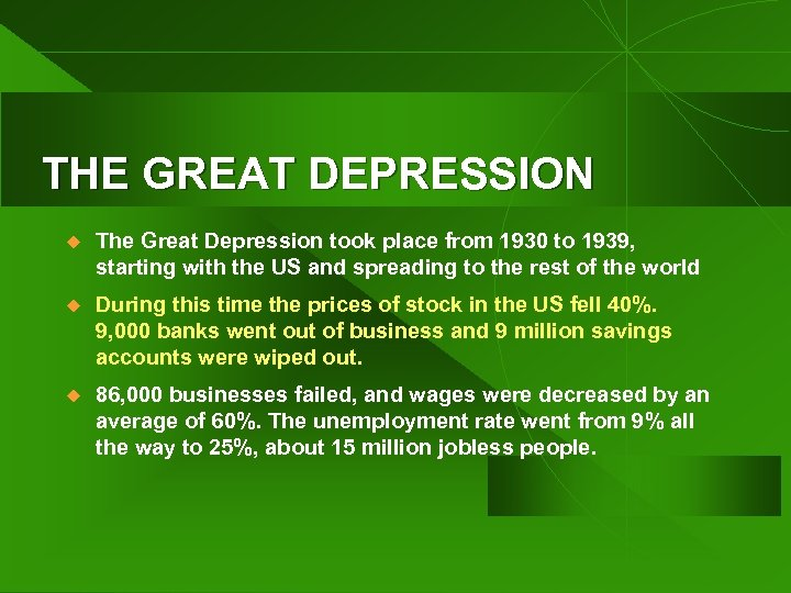 THE GREAT DEPRESSION u The Great Depression took place from 1930 to 1939, starting