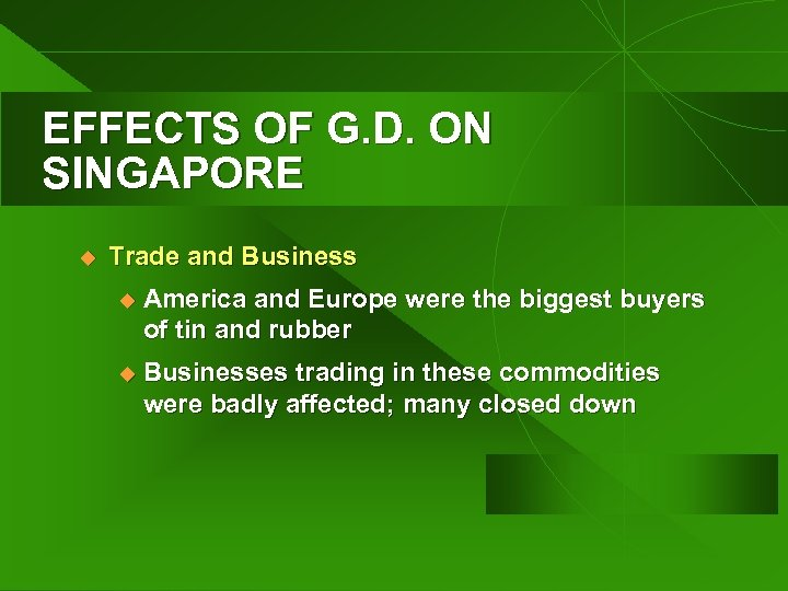 EFFECTS OF G. D. ON SINGAPORE u Trade and Business u America and Europe