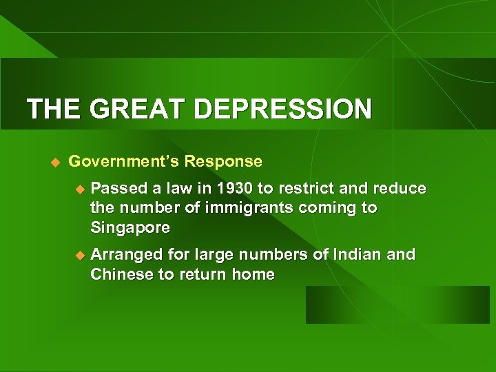THE GREAT DEPRESSION u Government's Response u Passed a law in 1930 to restrict