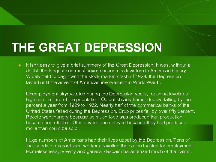 THE GREAT DEPRESSION u It isn't easy to give a brief summary of the