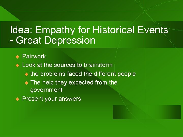 Idea: Empathy for Historical Events - Great Depression u u u Pairwork Look at