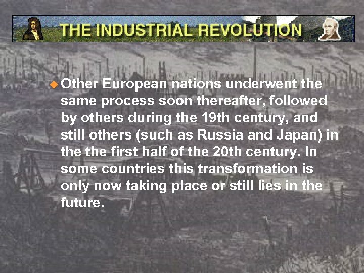 u Other European nations underwent the same process soon thereafter, followed by others during