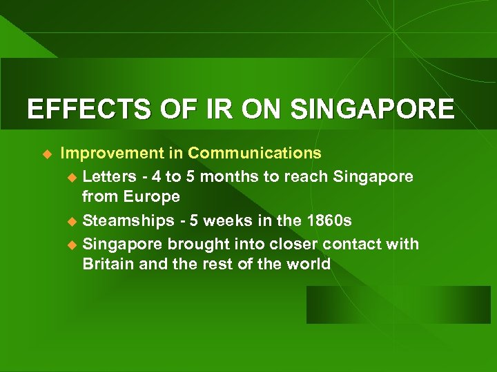 EFFECTS OF IR ON SINGAPORE u Improvement in Communications u Letters - 4 to
