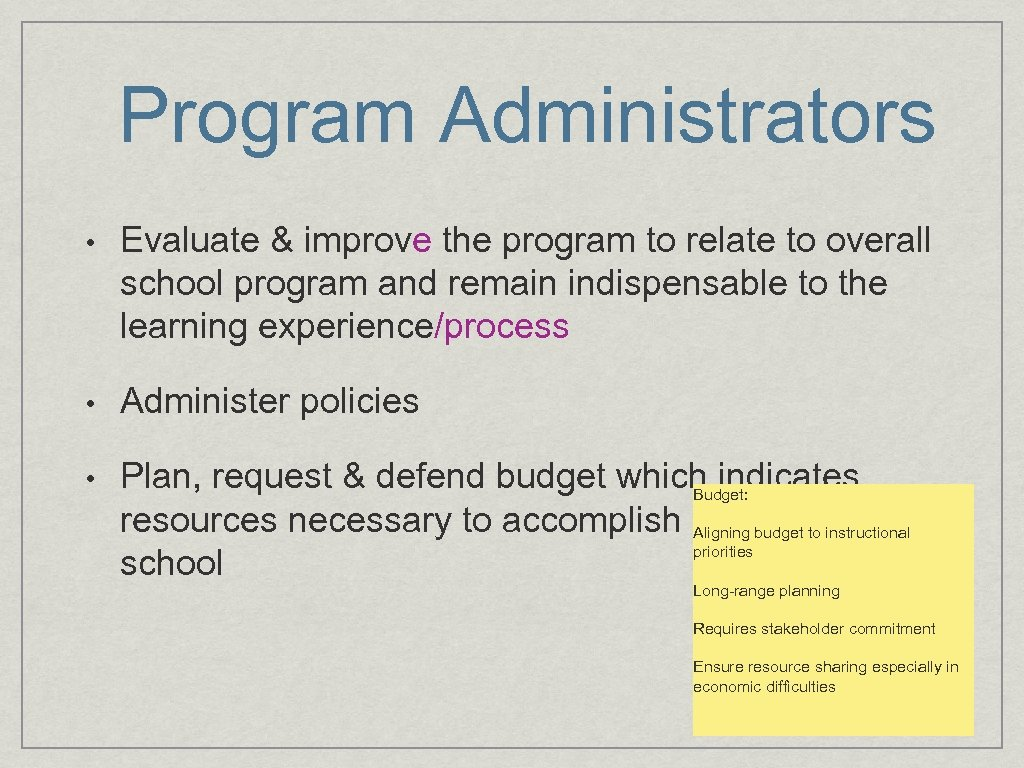Program Administrators • Evaluate & improve the program to relate to overall school program