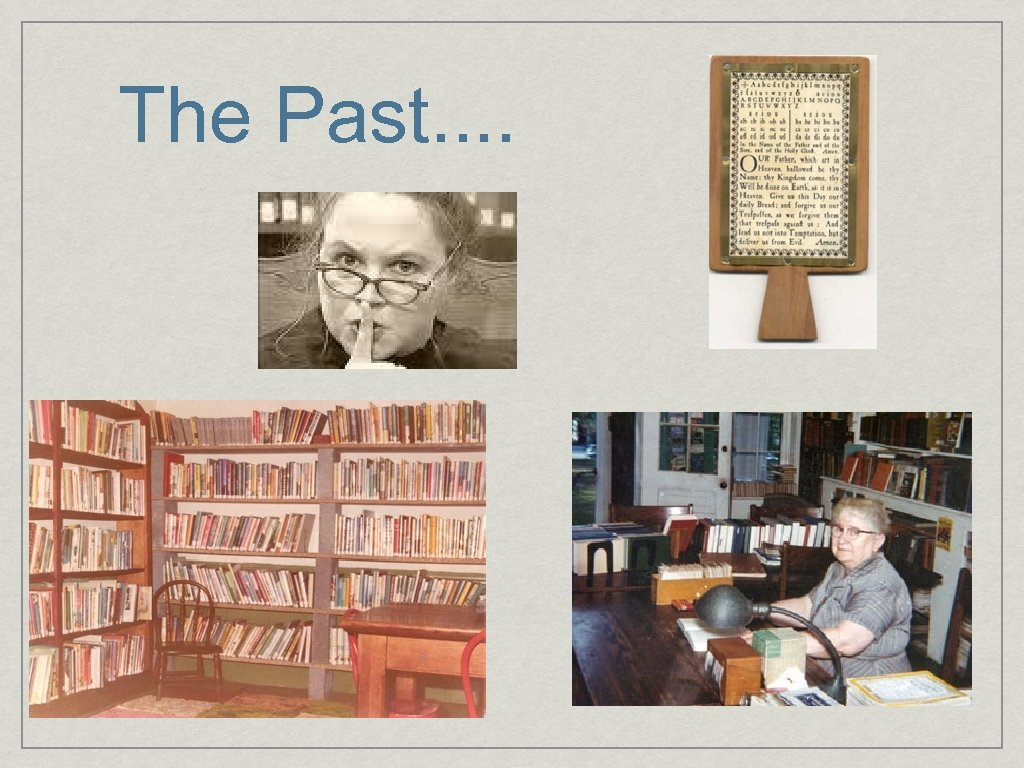 The Past. .