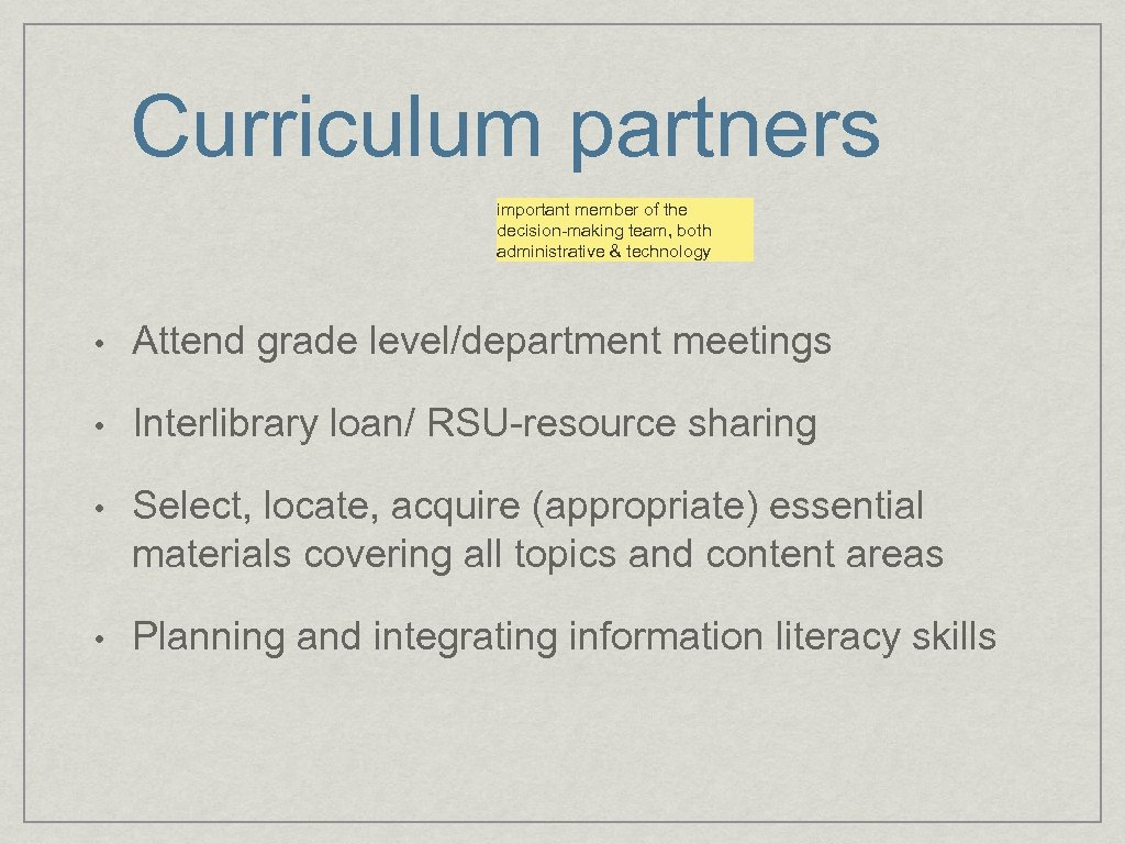 Curriculum partners important member of the decision-making team, both administrative & technology • Attend