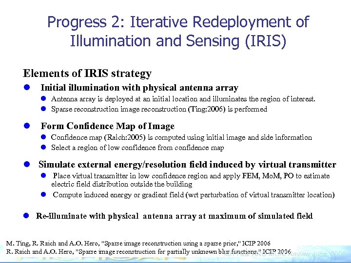 Progress 2: Iterative Redeployment of Illumination and Sensing (IRIS) Elements of IRIS strategy l