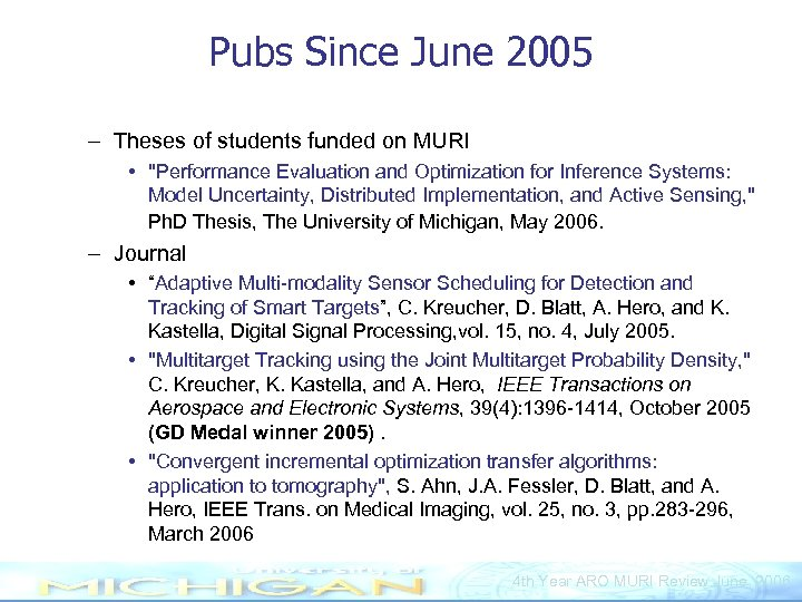 Pubs Since June 2005 – Theses of students funded on MURI •
