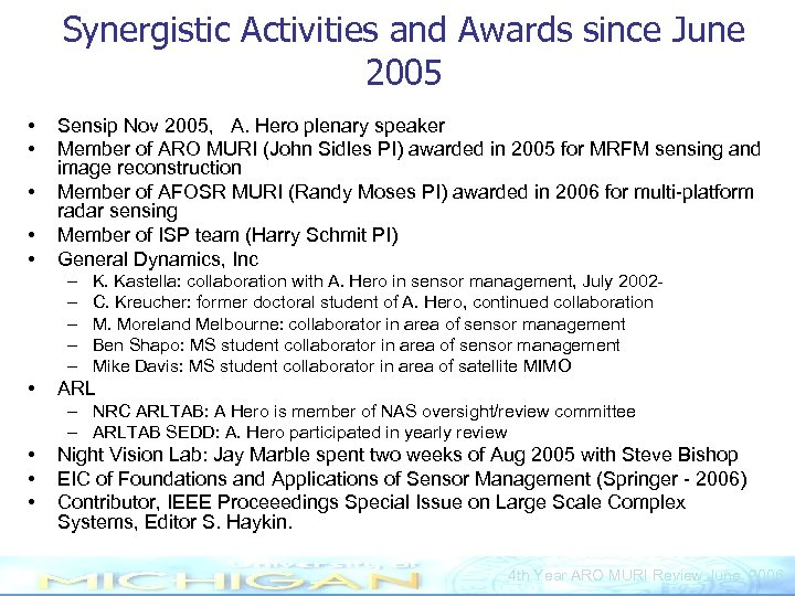 Synergistic Activities and Awards since June 2005 • • • Sensip Nov 2005, A.