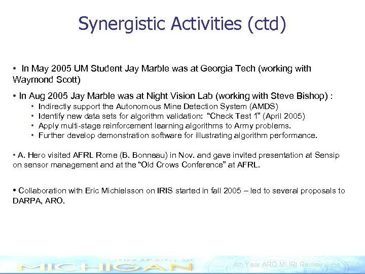 Synergistic Activities (ctd) • In May 2005 UM Student Jay Marble was at Georgia